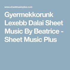Gyermekkorunk Lexebb Dalai Sheet Music By Beatrice - Sheet Music Plus