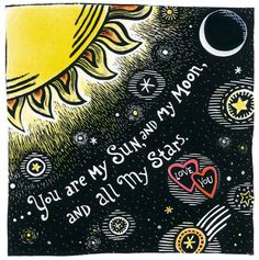 Sun, Moon and Stars Valentine print. love the quote for over bed like subway art on canvas?
