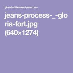 jeans-process-_-gloria-fort.jpg (640×1274)