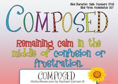 Character Quality: Composed Composure refuses to panic. It rejects distraction… Character Traits For Kids, Bible Character Study, Character Qualities, Character Education, Character Counts, Bible Lessons For Kids, Bible For Kids, Life Lessons, Conscious Discipline