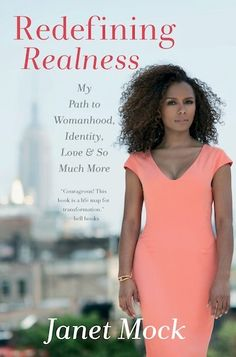 'Redefining Realness,' Janet Mock | 11 Great Books That Will Make You Fall in Love With Reading | Bustle