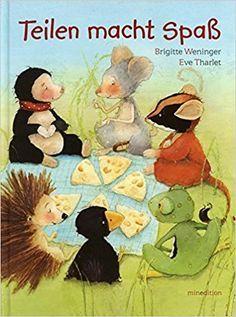 Teilen macht Spaß: Amazon.de: Brigitte Weninger, Eve Tharlet: Bücher Toddler Books, Childrens Books, German Language Learning, Forest Animals, Stories For Kids, Kids And Parenting, Pet Birds, Diy For Kids, Kids Playing
