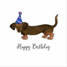 Dog Birthday Wishes, Happy Birthday Dachshund, Happy Birthday Art, Birthday Clips, Happy Birthday Wallpaper, Happy Birthday Pictures, Happy Birthday Greetings, Fabulous Birthday, Happy Mothers Day