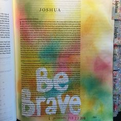"Hi I am a bit behind on my posting so I have a few that I've recently done.... Here we are in Joshua. Joshua 1:9 says ""Have I not commanded you? Be strong and courageous. Do not be frightened and do not be dismayed for the Lord your God is with you wherever you go."" I absolutely LOVE this verse! I am left with a sense of comfort just after reading it! God not only tells us to be strong and courageous but he COMMANDS it! We aren't suppose to be scared or dismayed! It is in the very same…"