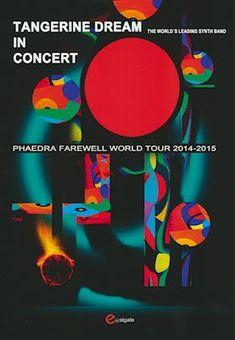 Tangerine Dream - Phaedra Farewell Tour 2014-15 (Tour Programme) Invisible Hand, Electronic News, Dream Live, Progressive Rock, News Track, Dance Music, Beach Themes, First Night, Tours