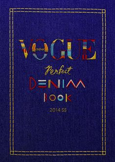 Vogue Japan Perfect Denim on Typography Served Typography Served, Catalog Cover, Beautiful Lettering, Embroidered Badges, Book Design, Cover Design, Illustrators, Hand Lettering, Japan