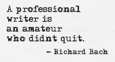 A professional writer is... #quotes #writers #authors