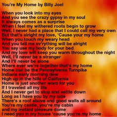 You're My Home by Billy Joel: Every lyric of this song means home to me. Family, love and a level of comfort
