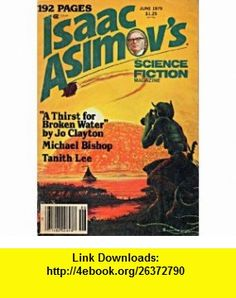 Isaac Asimovs Science Fiction Magazine, Vol. 3, No. 6 (June, 1979) Tanith Lee, Jo Clayton, Michael Bishop, George H. Scithers, Isaac Asimov ,   ,  , ASIN: B0025YJHJE , tutorials , pdf , ebook , torrent , downloads , rapidshare , filesonic , hotfile , megaupload , fileserve