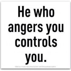 He who angers you controls you. Find strength, let anger go and his control! Quotable Quotes, Wisdom Quotes, Words Quotes, Quotes To Live By, Me Quotes, Motivational Quotes, Inspirational Quotes, Sayings, Give And Take Quotes