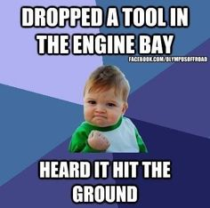 Mechanic probs...haha that is always a good sound! --- for Bradley....every time he drops something he stops breathing until he hears it hit the ground! haha
