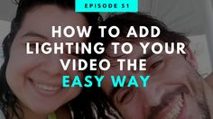 Video Lighting Tutorial - How To Add Lighting To Your Video The Easy Way