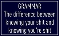 Grammar, it is important! If YOU don't know YOUR grammar, people will think YOU'RE dumb as shit. I, TOO, will go TO extreme lengths to teach you a thing or TWO about grammar. Grammar Quotes, Funny Quotes, Grammar Humor, Bad Grammar, English Grammar, Teaching Grammar, Random Quotes, Quotes Quotes, Humor English