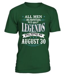 Legends are born on August 30  #birthday #november #shirt #gift #ideas #photo #image #gift #riding #running #jogging