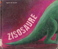 """Agnès de Ryckel. """"Qui ha vist el zisosaure?"""". Editorial Tàndem. (6 a 8 anys). Està a la biblio."""
