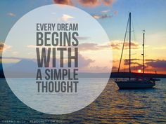 Every dream begins with a simple thought .... Photos we take quotes we live by ....  #quotes #quotestoliveby #travelquotes #dreamquotes #travel #travelphotos #dreamtimesail #sailing #sail #dreamsdocometrue #daretodream