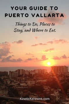 Your Guide to Puerto Vallarta- Things to Do, Places to Stay, and Where to Eat. (1)