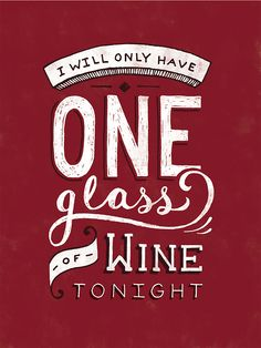 one glass of wine