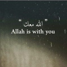 #Allah is with u#
