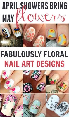 April Showers bring May flowers with these fun floral nail art designs. Kick off your Spring and Summer with these awesome nail ideas.