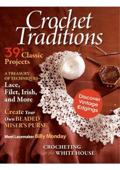 Crochet- I have this magazine & it is wonderful! :))