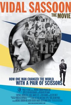 Vidal Sassoon: The Movie - A fun documentary about the man who brought us the modern haircut.