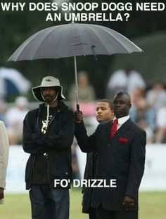 Why does Snoop Dogg need an umbrella? Fo'Drizzle haha I laughed too hard at this! Just For Laughs, Just For You, Doug Funnie, Viviane Sassen, Corny Jokes, Cheesy Jokes, Dog Jokes, Stupid Jokes, Nerd Jokes