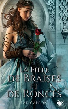 French Edition: The Girl of Fire and Thorns by Rae Carson http://www.laffont.fr/site/la_trilogie_de_braises_et_de_ronces_tome_1_1009782221127148.html