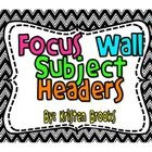 This focus wall pack has the generic subject headers!   Focus Wall  Writing Math Reading Language Arts Social Studies Science  If you're interested...