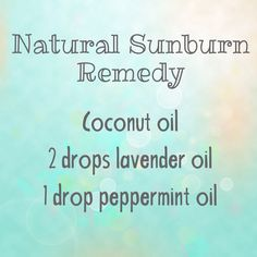 Have sunburn? Here's a quick trick that works. Move over aloe. I take a quarter size amount of coconut oil and let it melt it my hand. I add 2 drops of lavender oil and 1 drop of peppermint oil. (The lavender soothes the redness and the peppermint cools the heat.) Rub onto the sunburn gently until it absorbs into the skin.