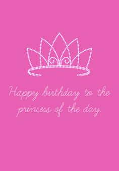 Happy birthday princess cards to dedicate your daughter, sister, girlfriend or wife. This greeting reads.Happy birthday to the princess of the day. Birthday Posts, Birthday Love, Birthday Messages, Happy Birthday Me, It's Your Birthday, Birthday Bash, Happy Birthday Princess Images, Birthday Images, Princess Birthday