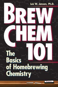 Brew Chem 101: The Basics of Homebrewing Chemistry [Kindle Edition] – $1.99 #homebrew