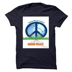 Hate Must Cease Grow Peace TShirt T Shirt, Hoodie, Sweatshirts - printed t shirts #tee #clothing