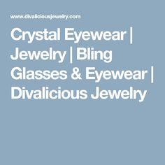 Crystal Eyewear | Jewelry | Bling Glasses & Eyewear | Divalicious Jewelry