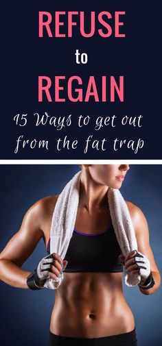 Refuse to Regain: How to Get Yourself Out from the Fat Trap