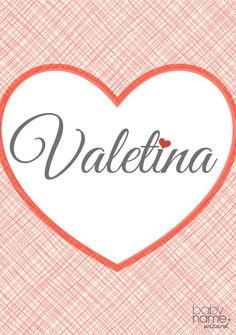 Valentina: Meaning, origin, and popularity of the name. Aside from having the v-and-l factor we're looking for, its connotations are especially appropriate this time of year. It's a beautiful name that's doing very well in the US, aiming for the top 100 soon. Chosen by actress Salma Hayek as well as Victoria Secret model Adriana Lima for their daughters.