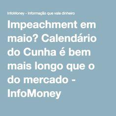 Impeachment em maio? Calendário do Cunha é bem mais longo que o do mercado - InfoMoney