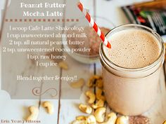 Peanut Butter Mocha Latte  1 scoop Cafe Latte Shakeology 1 cup unsweetened almond milk 2 tsp. all natural peanut butter 2 tsp. unsweetened cocoa powder  1 tsp. raw honey 1 cup ice  Blend together & enjoy!! #shakeology #cafelatterecipes