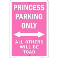 Princess Parking Only No Parking Pink Metal Sign