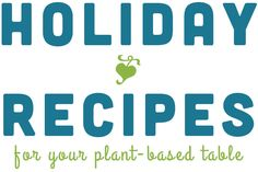 Holiday Recipes for Your Plant-Based Table