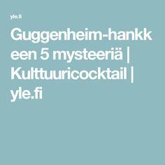 Guggenheim-hankkeen 5 mysteeriä | Kulttuuricocktail | yle.fi