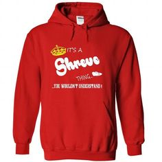 Its a Shreve Thing, You Wouldnt Understand !! tshirt, t - #student gift #college gift. MORE ITEMS => https://www.sunfrog.com/Names/Its-a-Shreve-Thing-You-Wouldnt-Understand-tshirt-t-shirt-hoodie-hoodies-year-name-birthday-3327-Red-50111134-Hoodie.html?68278