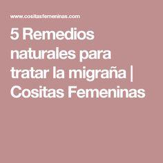 5 Remedios naturales para tratar la migraña | Cositas Femeninas