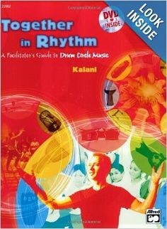"""Together in Rhythm: A Facilitator's Guide to Drum Circle Music (Book & DVD): Kalani - Create compelling rhythm-based events for groups of all kinds! Learn the art of drum-circle facilitation from master percussionist, educator and award-winning drum circle facilitator, Kalani. This title has been awarded by iParenting Media as one of the """"Outstanding Products of 2005."""""""