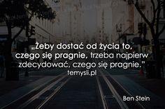 TeMysli.pl - Inspirujące myśli, cytaty, demotywatory, teksty, ekartki, sentencje Motto, Inspire Me, Texts, Thoughts, This Or That Questions, Words, Spirit, Smile, Inspiration