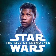 Star Wars: The Rise Of Skywalker Theatre Movie Poster Textless and Expanded Finn Poe, Finn Star Wars, Star Wars Cartoon, Star Wars Painting, Knights Of Ren, Star Wars Room, John Boyega, Famous Last Words, Last Jedi