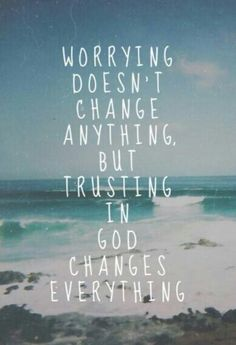 Trust God. Important for me to remember ;)