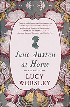 Title:  Jane Austen at Home Author:  Lucy Worsley Genre:  Biography Pages:  387 Published:  July 2017 – St. Martin's Press Source:  Publisher Description:  On the two-hundredth annivers…