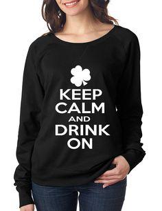 Keep calm and drink on women long sleeve pullover shirt saint patricks day irish drunk shamrock shirt st patricks beer drunk woman irish pride pint mug pride of ireland Amazing shirt available in all sizes !! Fast shipping #ireland #stpatricksday #shamrock #keepcalm #party