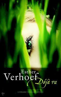 Déja vu Esther Verhoef ::: www. I Love Books, Good Books, Books To Read, My Books, Thriller Books, Journal, Film Music Books, Book Nerd, Thrillers